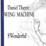 Daniel Thentz - Swing Machine S'Wonderful