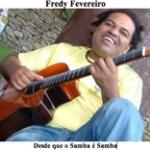 Fredy Fevereiro Desde que o Samba é Samba