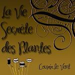 La Vie Secrète des Plantes Courir le Vent