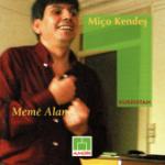 Memê Alan MIÇO KENDES