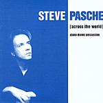 STEVE PASCHE Across the world