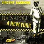 Vincent BARBONE Da Napoli a New York