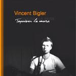 Vincent Bigler Taquiner la Muse
