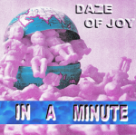DAZE OF JOY - IN A MINUTE