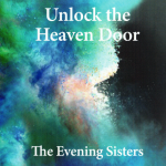 Evening Sisters Unlock the Heaven Door