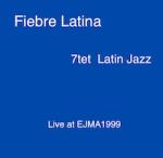 Fiebre Latina Live at EJMA 1999